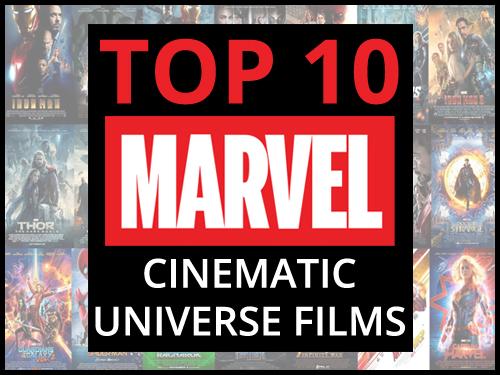 Top 10 Marvel Cinematic Universe Films
