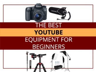 The Best Youtube Equipment For Beginners