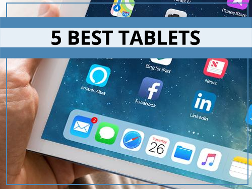 5 Best Tablets